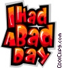 I had a bad day Vector Clipart illustration
